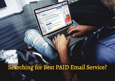 Things to know when searching for best paid email service 1